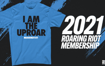 Be The Uproar: Your 2021 Roaring Riot Membership Shirt Is Here!